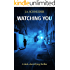 Watching You: A terrifying thriller with a mind-bending twist (Detective Kerri Blasco Book 3)