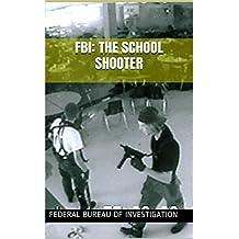 FBI: The School Shooter: A Threat Assessment Perspective