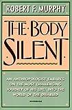 Body Silent, Robert F. Murphy, 0393307026