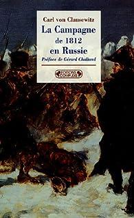 La Campagne de 1812 en Russie par Carl von Clausewitz