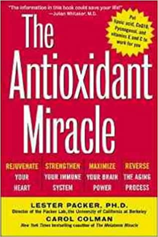 Book The Antioxidant Miracle: Your Complete Plan for Total Health and Healing