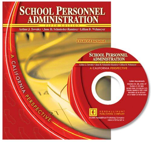 SCHOOL PERSONNEL ADMINISTRATION: A CALIFORNIA PERSPECTIVE W/ CD