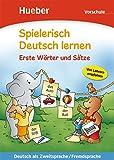 Spielerisch Deutsch lernen. Erste Wörter und Sätze. Per la Scuola materna