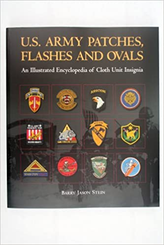 U S  Army Patches, Flashes and Ovals: An Illustrated Encyclopedia of