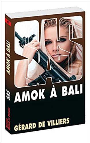 SAS 17 : Amok a Bali (French Edition): Gerard de Villiers, SAS: 9782360535897: Amazon.com: Books
