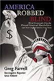 America Robbed Blind, Greg Farrell, 1932226362