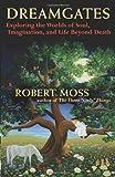 Dreamgates, Robert Moss, 1577318919
