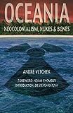 Oceania: Neocolonialism, Nukes and Bones
