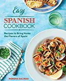 Easy Spanish Cookbook: Recipes to Bring Home the Flavors of Spain