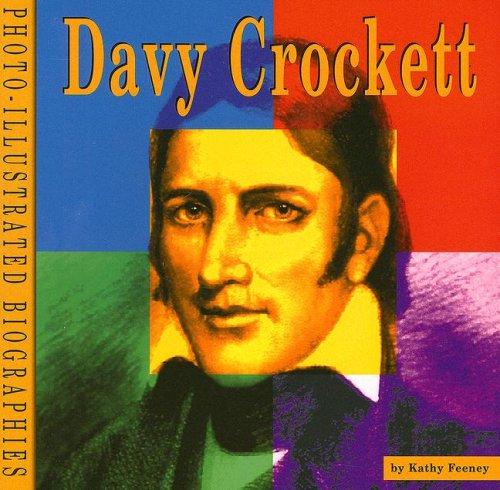 Davy Crockett: A Photo-Illustrated Biography (Photo-Illustrated Biographies)
