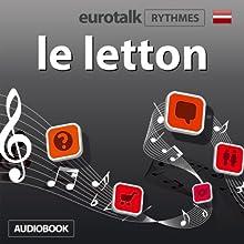 EuroTalk Rythme le letton | Livre audio Auteur(s) :  EuroTalk Ltd Narrateur(s) : Sara Ginac