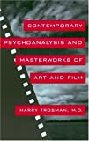 Contemporary Psychoanalysis and Masterworks of Art and Film, Trosman, Harry, 0814782655