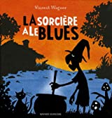 La sorcière a le blues