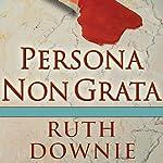 Persona Non Grata: A Novel of the Roman Empire   Ruth Downie