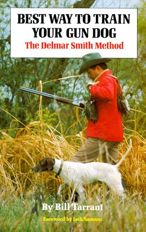 Best Way to Train Your Gun Dog: The Delmar Smith Method by Crown