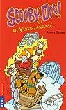 Scooby-Doo ! : Scooby-Doo et le viking enragé par Gelsey