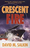 Crescent Fire, David M. Salkin, 042521446X