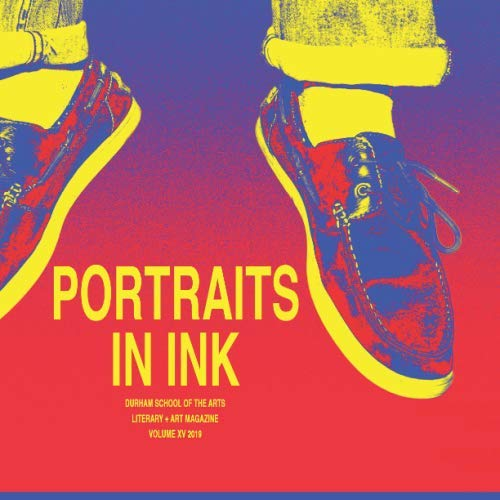 Portraits in Ink: Durham School of the Arts, Literary + Art Magazine, 2019 ()