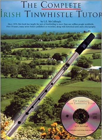 The Complete Irish Tinwhistle Tutor