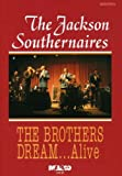 The Jackson Southernaires: The Brothers Dream... Alive