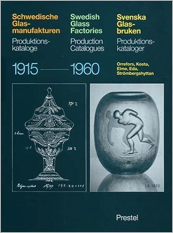 Swedish Glass Factories: Production Catalogues, 1915 1960/Schwedische  Glas Manufakturen : Produktions Katalogue/Svenska Glas Bruken :  Produktions Ka (Art ...