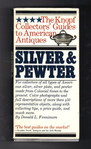 Knopf Collector's Guides: Silver & Pewter (The Knopf Collectors' Guides to American Antiques)