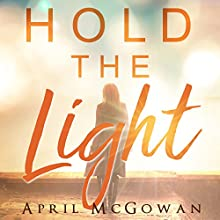Hold the Light Audiobook by April McGowan Narrated by Haven Blythe