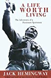 img - for A Life Worth Living: The Adventures of a Passionate Sportsman book / textbook / text book