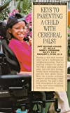 Keys to Parenting a Child with Cerebral Palsy, Jane F. Leonard and Sherri L. Cadenhead, 0764100912