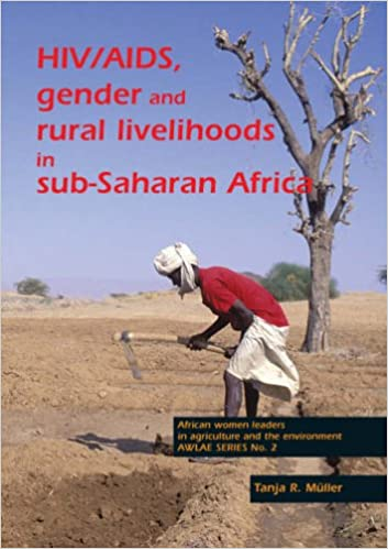 HIVAIDS Gender and Rural Livelihoods in SubSaharan Africa An Overview and Annotated Bibliography Awlae African Women Leaders in Agriculture and the Environment