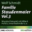 Familie Staudenmaier 3 Hörspiel von Wolf Schmidt Gesprochen von: Albert Hofele, Erna Fassbinder, Renate Junker