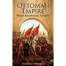 The Ottoman Empire: From Beginning to End (First Balkan War - Gallipoli 1915 - Russo-Turkish War -  Crimean War - Battle of Vienna)