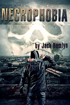 Necrophobia: A Zombie Novel by [Hamlyn, Jack]