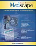 Board Review from Medscape : Case-Based Internal Medicine Self-Assessment Questions, , 0974832782