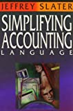 Accounting Language Simplified, Jeffrey Slater, 0898632021