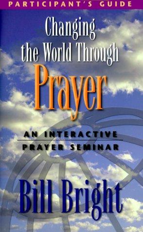 Changing the World Through Prayer: An Interactive Prayer Seminar ebook