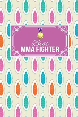 Best MMA Fighter: Martial Arts Gift Lined Journal Notebook To Write In