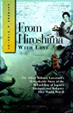 From Hiroshima with Love, Raymond A. Higgins, 1555714048