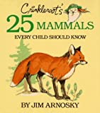 Crinkleroot's 25 Mammals Every Child Should Know