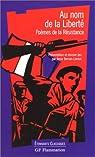 Au nom de la Liberté : Poèmes de la Résistance par Bervas-Leroux
