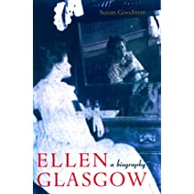Ellen Glasgow: A Biography