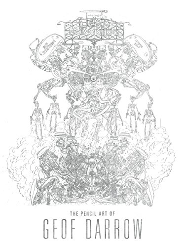 Image of Lead Poisoning: The Pencil Art of Geof Darrow