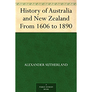 History of Australia and New Zealand From 1606 to 1890