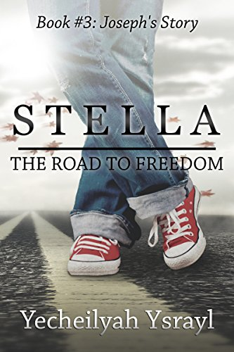 The Road to Freedom: Joseph's Story (The Stella Trilogy Book (Single Colored M&ms)