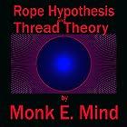 Rope Hypothesis and Thread Theory Hörbuch von Monk E. Mind Gesprochen von: David Gilmore