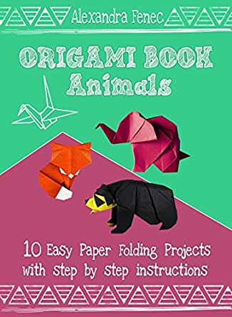Origami Book Animals 10 Easy Paper Folding Projects With Step By