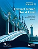 img - for Edexcel French for A Level (Edexcel A Level French) (French Edition) book / textbook / text book