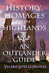 History, Homages and the Highlands: An Outlander Guide (English Edition)