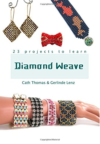 Diamond Weave: A complete guide to mastering the bead world's newest stitch