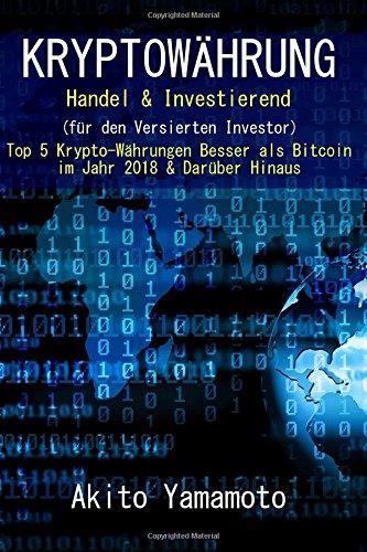 kryptowhrung-handel-investierend-fr-den-versierten-investor-top-5-krypto-whrungen-besser-als-bitcoin-im-jahr-2018-darber-hinaus